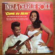 Inez & Charlie Foxx: Come By Here LP
