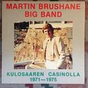 Martin Brushane Big Band: Kulosaaren Casinolla 1971-1975