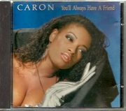 Caron: You'll Always Have A Friend CD