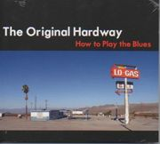 Original Hardway, The: How To Play The Blues UUSI/NEW