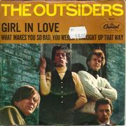 Outsiders: Girl In Love / What Makes You So Bad, You Weren't Brought Up That Way 7""