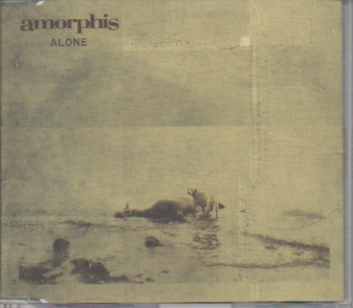 Amorphis: Alone (Edit) / Too Much To See / Alone (Album Version)