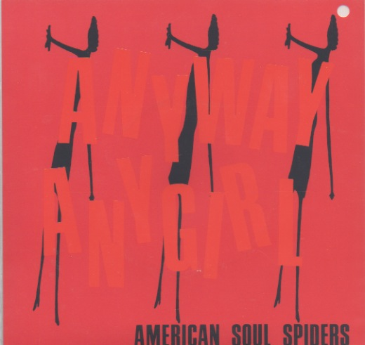 American Soul Spiders: Anyway Any Girl
