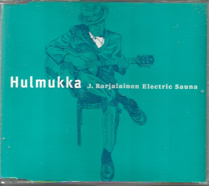 J. Karjalainen Electric Sauna: Hulmukka CD-single