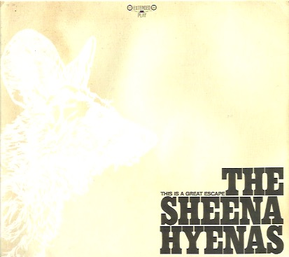 Sheena Hyenas, The: This is a Great Escape CD-EP
