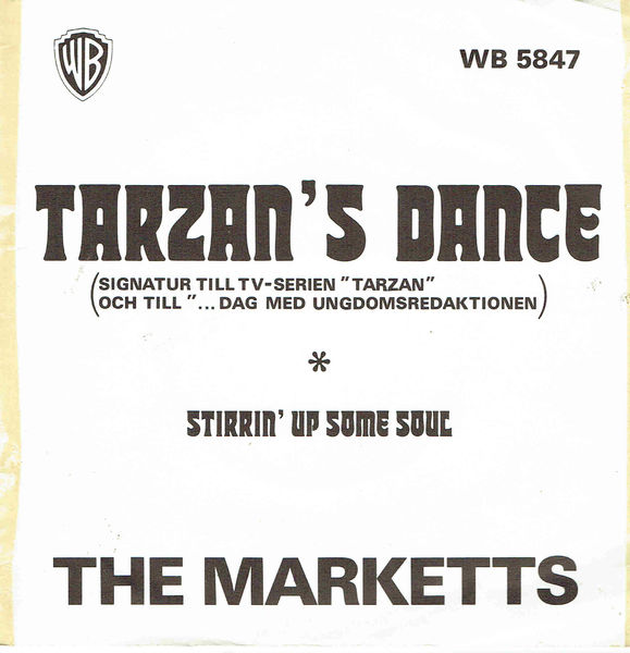 Marketts, The: Tarzan's Dance / Stirrin' Up Some Soul