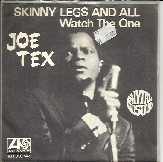 Joe Tex: Skinny Legs And All / Watch The One 7""