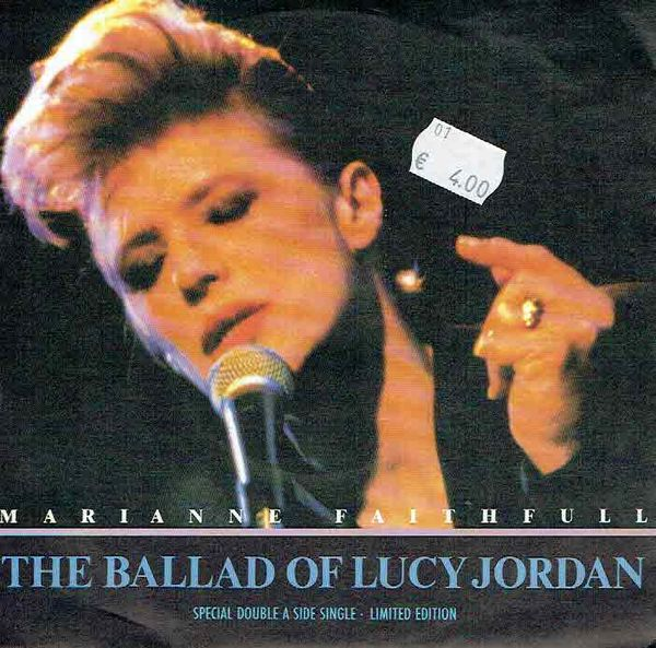 Faithfull, Marianne: The Ballad Of Lucy Jordan (live) / (Original album version) ltd.