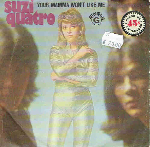 Suzi Quatro: Your Mamma Won't Like Me / Peter, Peter