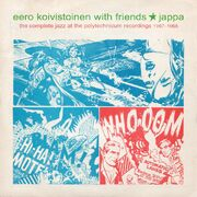 Eero Koivistoinen with friends: Jappa: The Complete Jazz at the Polytechnicum Recordings 1967-1968, 2-LP, UUSI/NEW